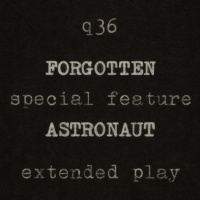Forgotten Astronaut Extended Play cover